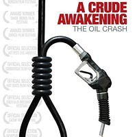 A Crude Awakening: The Oil Crash Documentary Review