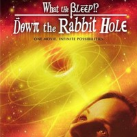What the Bleep? Down the Rabbit Hole Documentary Review